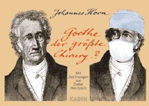 Goethe der grösste Chirurg? von Hanitzsch,  Dieter, Horn,  Johannes