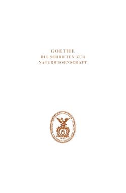 Goethe. Die Schriften zur Naturwissenschaft (Leopoldina) von Eckle,  Jutta, Engelhardt,  Wolf von, Kuhn,  Dorothea, Müller,  Irmgard, Troll,  Wilhelm, Wolf,  K. Lothar