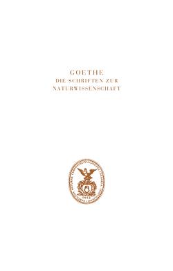 Goethe. Die Schriften zur Naturwissenschaft (Leopoldina) von Götz,  Carmen, Müller,  Irmgard, Petrikowski,  Nicki Peter, Rebohm,  Simon, Röther,  Bastian, Steinle,  Friedrich
