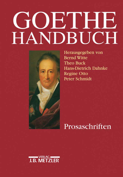 Goethe-Handbuch von Böhme,  Gernot, Buck,  Theo, Dahnke,  Hans-Dietrich, Otto,  Regine, Schmidt,  Peter, Witte,  Bernd