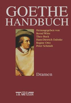 Goethe-Handbuch von Buck,  Theo, Dahnke,  Hans-Dietrich, Otto,  Regine, Schmidt,  Peter, Witte,  Bernd
