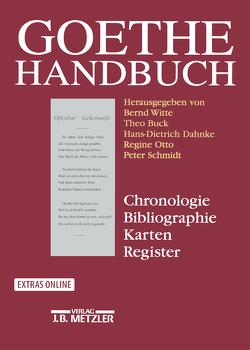 Goethe-Handbuch von Buck,  Theo, Dahnke,  Hans-Dietrich, Fuchs,  Dieter, Otto,  Regine, Schmidt,  Peter, Viehöver,  Vera, Witte,  Bernd