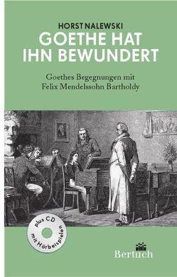 Goethe hat ihn bewundert von Nalewski,  Horst
