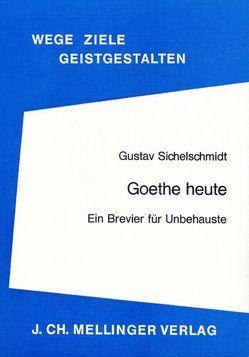 Goethe heute von Sichelschmidt,  Gustav