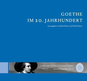 Goethe im 20. Jahrhundert von Denkert,  Malte, Denkert,  Ulrike