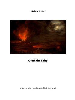 Goethe im Krieg von Greif,  Stefan