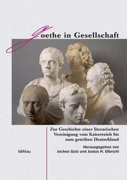 Goethe in Gesellschaft von Golz,  Jochen, Ulbricht,  Justus H