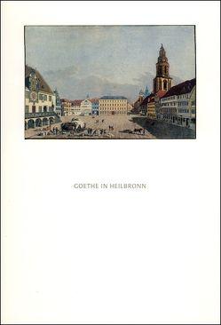 Goethe in Heilbronn von Emig,  Günther, Schillbach,  Brigitte