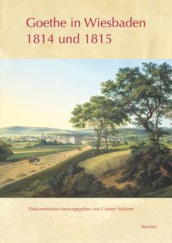 Goethe in Wiesbaden 1814 und 1815 von Stahmer,  Carsten