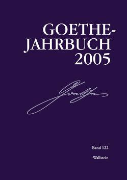 Goethe-Jahrbuch 122, 2005 von Frick,  Werner, Golz,  Jochen, Zehm,  Edith
