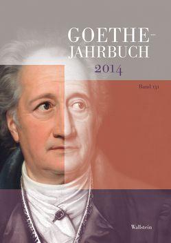 Goethe-Jahrbuch 131, 2014 von Golz,  Jochen, Meier,  Albert, Zehm,  Edith