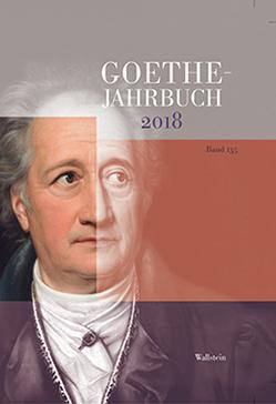 Goethe Jahrbuch 2018 von Golz,  Jochen, von Ammon,  Frieder, Zehm,  Edith