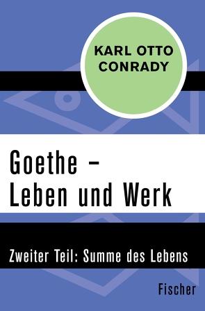 Goethe – Leben und Werk von Conrady,  Karl Otto