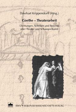 Goethe – Theaterarbeit von Krippendorff,  Ekkehart