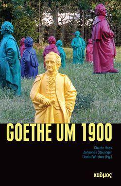 Goethe um 1900 von Haas,  Claude, Steizinger,  Johannes, Weidner,  Daniel