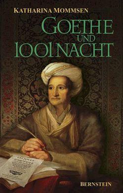 Goethe und 1001 Nacht von Kuschel,  Karl J, Mommsen,  Katharina