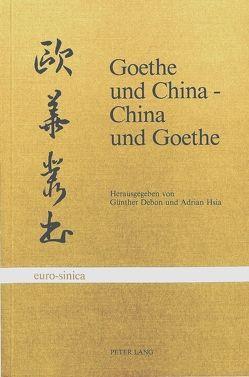 Goethe und China, China und Goethe von Debon,  Günther, Hsia,  Adrian