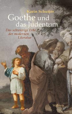 Goethe und das Judentum von Bischoff,  Ulrike, Schutjer,  Karin