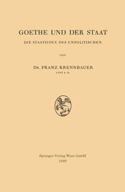 Goethe und der Staat von Krennbauer,  Franz