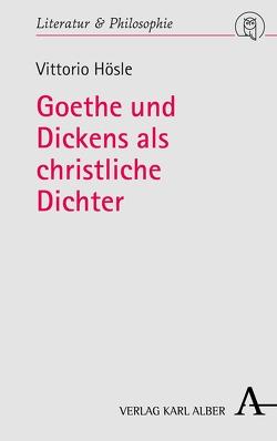 Goethe und Dickens als christliche Dichter von Hösle,  Vittorio