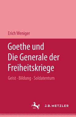 Goethe und die Generale der Freiheitskriege von Weniger,  Erich