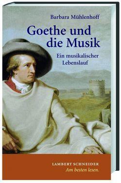 Goethe und die Musik von Mühlenhoff,  Barbara