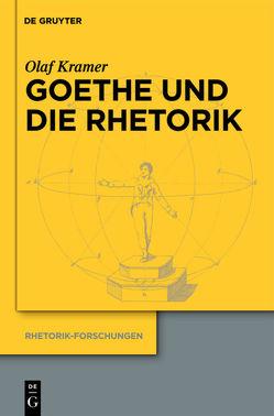 Goethe und die Rhetorik von Kramer,  Olaf