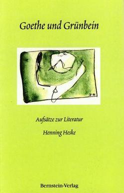 Goethe und Grünbein von Heske,  Henning