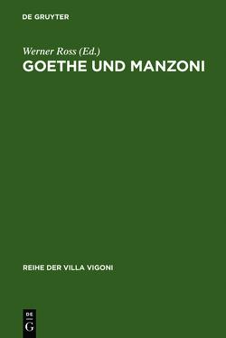 Goethe und Manzoni von Ross,  Werner