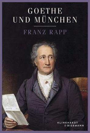 Goethe und München von Ippen,  Dirk, Rapp,  Franz
