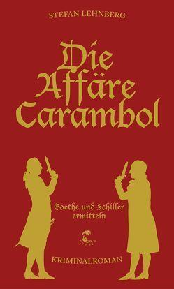 Goethe und Schiller ermitteln / Die Affäre Carambol von Lehnberg,  Stefan
