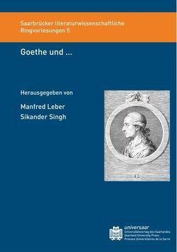 Goethe und…. von Leber,  Manfred, Singh,  Sikander