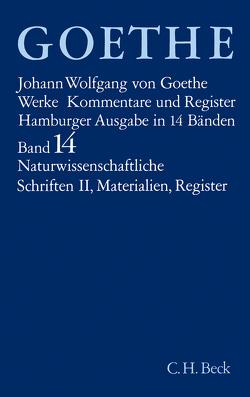 Goethe Werke Bd. 14: Naturwissenschaftliche Schriften II von Benz,  Richard, Böttcher,  Irmgard, Goethe,  Johann Wolfgang von, Kuhn,  Dorothea, Nicolai,  Heinz, Schäfer,  Dorothea, Trunz,  Erich
