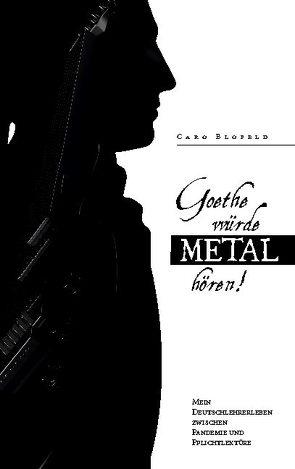 Goethe würde Metal hören von Blofeld,  Caro