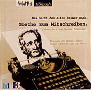Goethe zum Mitschreiben von Dachselt,  Rainer, Eckermann,  Hannes, Quast,  Michael, Wirth,  Uwe