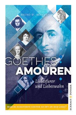 Goethes Amouren von Reimann,  Bruno W