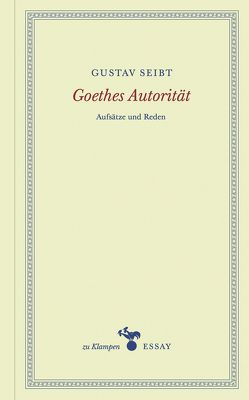 Goethes Autorität von Hamilton,  Anne, Seibt,  Gustav