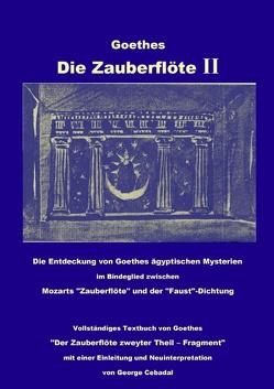 Goethes: Die Zauberflöte II von Cebadal,  George, Goethe,  Johann Wolfgang von