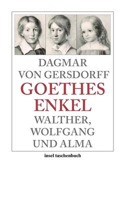 Goethes Enkel von Gersdorff,  Dagmar von, von Gersdorff,  Dagmar