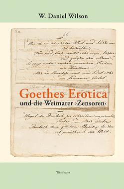 Goethes Erotica und die Weimarer ›Zensoren‹ von Wilson,  W. Daniel