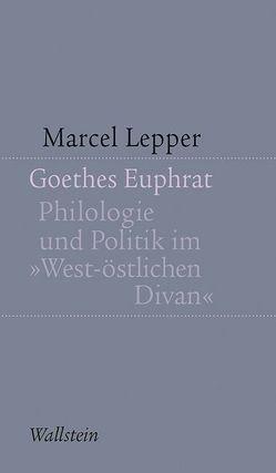 Goethes Euphrat von Lepper,  Marcel