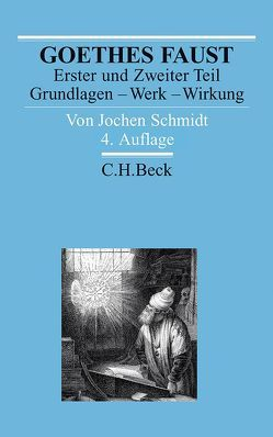 Goethes Faust Erster und Zweiter Teil von Schmidt,  Jochen