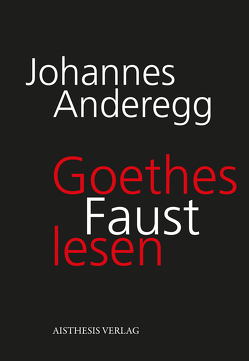 Goethes Faust lesen von Anderegg,  Johannes