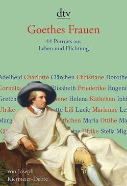 Goethes Frauen von Kiermeier-Debre,  Joseph