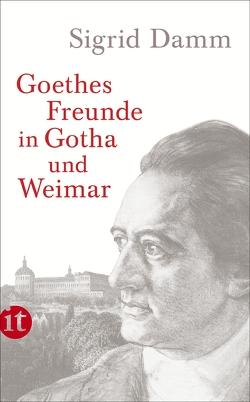 Goethes Freunde in Gotha und Weimar von Damm,  Sigrid