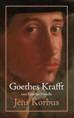 Goethes Krafft von Korbus,  Jens