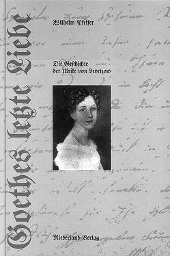 Goethes letzte Liebe von Pfeifer,  Wilhelm, Schuh,  Berthold