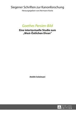 Goethes Persien-Bild von Soleimani,  Atefeh