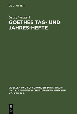 Goethes Tag- und Jahres-Hefte von Wackerl,  Georg