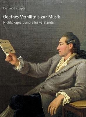 Goethes Verhältnis zur Musik von Küpper,  Dietlinde